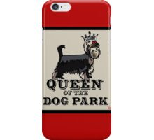 Yorkshire Terrier Queen of the Dog Park iPhone Case/Skin