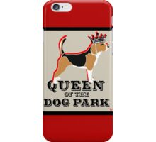 Beagle Queen of the Dog Park  iPhone Case/Skin