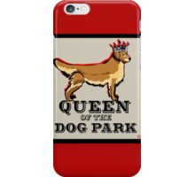 Queen of the Dog Park- Golden Retriever iPhone Case/Skin