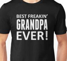 Best Freakin' Grandpa Ever! Unisex T-Shirt