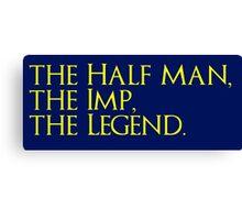 The Half Man, The Imp, The Legend Canvas Print
