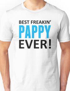 Best Freakin' Pappy Ever! Unisex T-Shirt