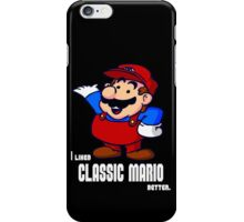 I Liked Classic Mario Better iPhone Case/Skin
