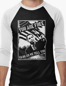 You Are Free, To Do As We Tell You Men's Baseball ¾ T-Shirt
