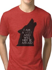I Am A Wolf And Will Not Be Afraid Tri-blend T-Shirt