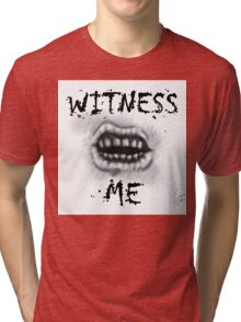 WITNESS ME! I'm awaited in Valhalla! Tri-blend T-Shirt