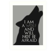 I Am A Wolf And Will Not Be Afraid Art Print
