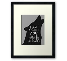 I Am A Wolf And Will Not Be Afraid Framed Print