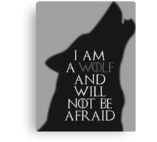 I Am A Wolf And Will Not Be Afraid Canvas Print