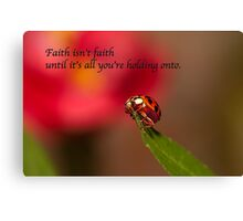 Faith . . .  Canvas Print
