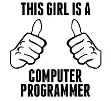 This Girl Is A Computer Programmer Photographic Print