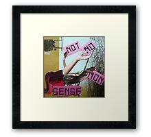 No sense. Framed Print