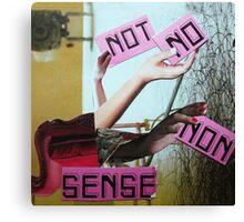 No sense. Canvas Print
