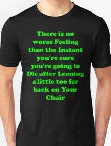 No worse feeling 1 T-Shirt