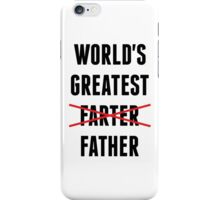 World's Greatest Farter - I Mean Father iPhone Case/Skin