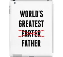 World's Greatest Farter - I Mean Father iPad Case/Skin