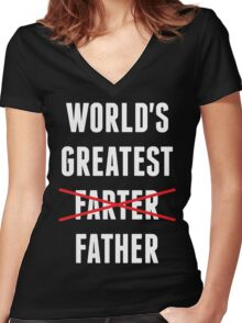 Worlds Greatest Farter - I Mean Father Women's Fitted V-Neck T-Shirt