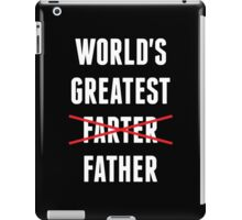 Worlds Greatest Farter - I Mean Father iPad Case/Skin