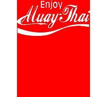 Enjoy Muay Thai  Photographic Print
