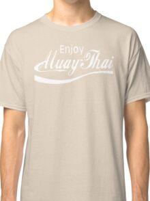 Enjoy Muay Thai  Classic T-Shirt