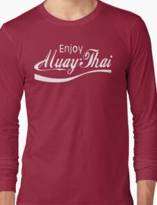 Enjoy Muay Thai  Long Sleeve T-Shirt