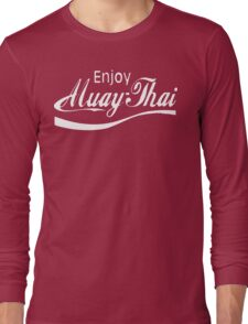 Enjoy Muay Thai  Long Sleeve T-Shirt