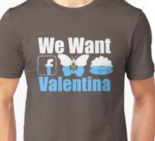 """We Want Valentina"" (San Marino at Eurovision) Unisex T-Shirt"