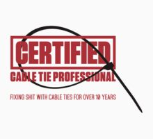Certified Cable Tie Professional... by squidgun