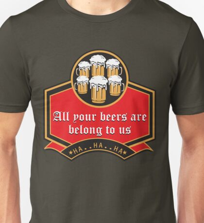 All your beers Unisex T-Shirt