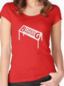 Bored Meeting Women's Fitted Scoop T-Shirt