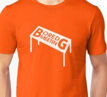 Bored Meeting Unisex T-Shirt