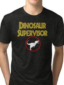 dinosaur supervisor Tri-blend T-Shirt