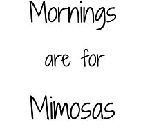 Mornings are for Mimosas.  by silviasunflower