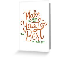 The Best of Your Life Greeting Card