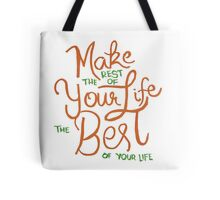 The Best of Your Life Tote Bag