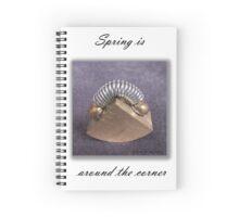 Spring is just around the corner Spiral Notebook