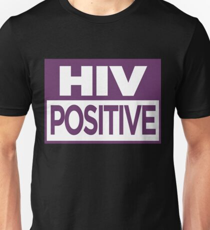 HIV Positive Unisex T-Shirt