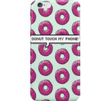 Donut Touch My Phone Case iPhone Case/Skin