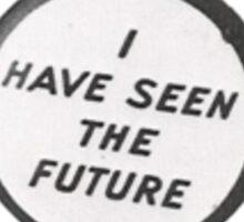 Ive seen the future Sticker