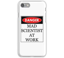 Danger - Mad scientist at work iPhone Case/Skin