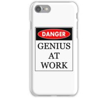 Danger - Genius at work iPhone Case/Skin