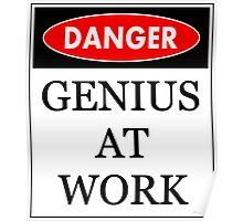 Danger - Genius at work Poster