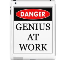 Danger - Genius at work iPad Case/Skin