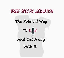 Breed Specific Legislation Unisex T-Shirt