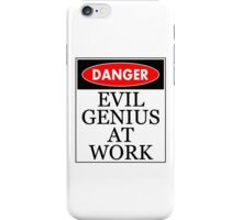 Danger - Evil genius at work iPhone Case/Skin
