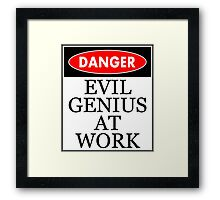 Danger - Evil genius at work Framed Print