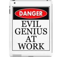 Danger - Evil genius at work iPad Case/Skin