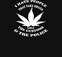 I Hate People Who Take Drugs  Unisex T-Shirt