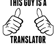 This Guy Is A Translator by GiftIdea