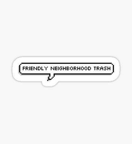 Friendly Neighborhood Trash Sticker